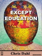 Except Education: The Spectrum of Secondary Education by Chris  Dahl