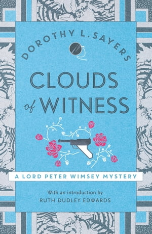 Clouds of Witness Lord Peter Wimsey Book 2