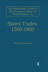 Slave Trades, 1500–1800: Globalization of Forced Labour