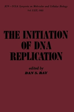 Book The Initiation of DNA Replication by Ray, Dan S