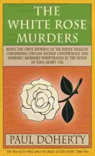The White Rose Murders (Tudor Mysteries, Book 1): A gripping Tudor murder mystery by Paul Doherty
