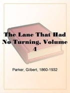 The Lane That Had No Turning, Volume 4. by Gilbert