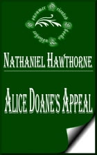 Alice Doane's Appeal by Nathaniel Hawthorne