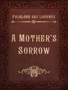 A Mother's Sorrow by Folklore and Legends