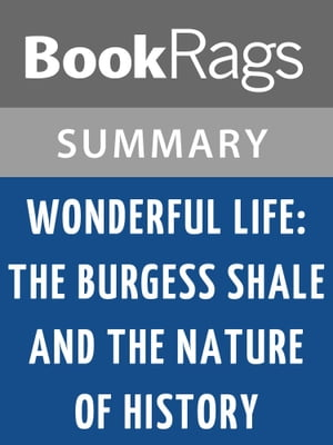 Wonderful Life: The Burgess Shale and the Nature of History by Stephen Jay Gould | Summary & Study Guide