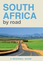 South Africa By Road: A Regional Guide by Pat Hopkins