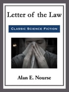 Letter of the Law by Alan E. Nourse
