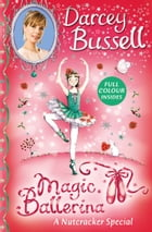 A Nutcracker Colour Special (Magic Ballerina) by Darcey Bussell