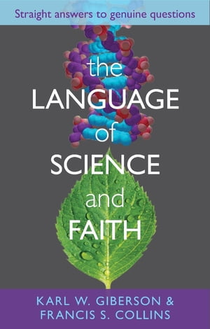 The Language of Science and Faith Straight answers to genuine questions