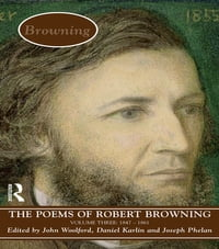 The Poems of Browning: Volume Three: 1846 - 1861