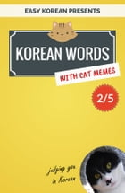 Korean Words with Cat Memes 2/5: Korean Vocabulary Flashcards for Beginners by Min Kim
