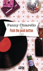 Push the push button by Fanny CHIARELLO