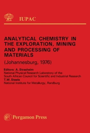 Analytical Chemistry in the Exploration,  Mining and Processing of Materials: Plenary Lectures Presented at the International Symposium on Analytical C