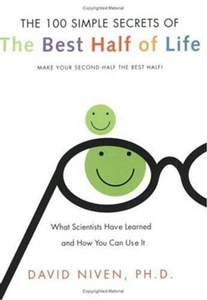 100 Simple Secrets of the Best Half of Life What Scientists Have Learned and How You Can Use It