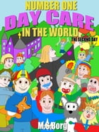 Number one day care in the world, the second day: The second day by M.S. Borg