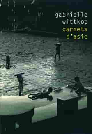 Carnets d'Asie by Gabrielle Wittkop