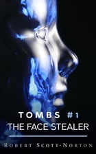 The Face Stealer: Tombs, #1