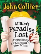 Miltons Paradise Lost: Screenplay for Cinema of the Mind