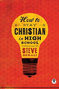 How to Stay Christian in High School