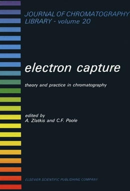 Book Electron Capture: Theory and Practice in Chromatography by Zlatkis, A.