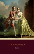 Clarissa [volumes 1 to 9] (Centaur Classics) [The 100 greatest novels of all time - #55] by Samuel Richardson