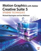Motion Graphics with Adobe Creative Suite 5 Studio Techniques by Ian Robinson