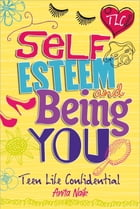 Self-Esteem and Being YOU by Anita Naik