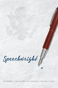 Speechwright: An Insider's Take on Political Rhetoric