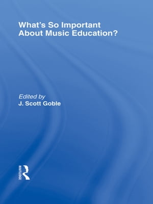 What?s So Important About Music Education?