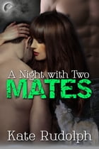 A Night with Two Mates by Kate Rudolph