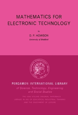 Mathematics for Electronic Technology: Pergamon International Library of Science,  Technology,  Engineering and Social Studies