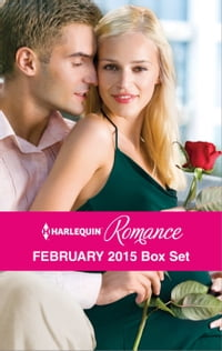 Harlequin Romance February 2015 Box Set: The Heiress's Secret Baby\Her Brooding Italian Boss\A…