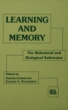 Learning and Memory: The Behavioral and Biological Substrates
