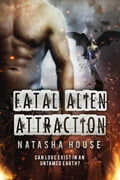 Fatal Alien Attraction 578a1602-7cd3-4bdc-88ba-ca352404f9c9