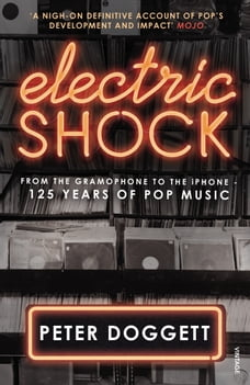 Electric Shock: From the Gramophone to the iPhone – 125 Years of Pop Music