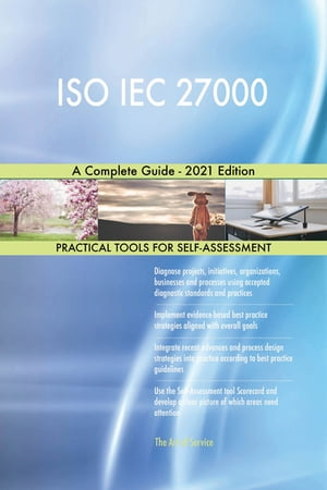 ISO IEC 27000 A Complete Guide - 2021 Edition by Gerardus Blokdyk