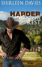Harder than the Rest: Book Three of the MacLarens of Fire Mountain by Shirleen Davies