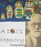 A Doll's Memory: A Psychological Mystery Story by Philip Quinn