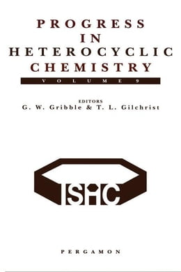 Book Progress in Heterocyclic Chemistry: A Critical Review of the 1996 Literature Preceded by Two… by Gilchrist, Thomas L.