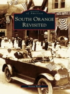 South Orange Revisited by Naoma Welk