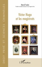 Victor Hugo et les magistrats by Marcel Foulon