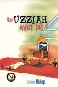 9789789200313 - Dr. D.K. Olukoya: Your Uzziah Must Die - Book