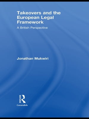 Takeovers and the European Legal Framework A British Perspective