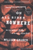 On All Sides Nowhere: Building a Life in Rural Idaho by William Gruber