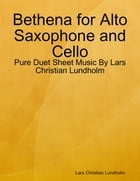 Bethena for Alto Saxophone and Cello - Pure Duet Sheet Music By Lars Christian Lundholm by Lars Christian Lundholm