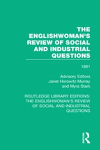 The Englishwoman's Review of Social and Industrial Questions: 1881