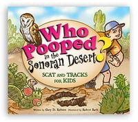 Who Pooped in the Sonoran Desert?: Scat and Tracks for Kids