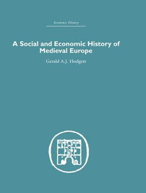 A Social and Economic History of Medieval Europe