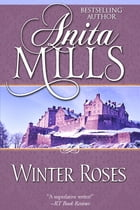 Winter Roses by Anita Mills
