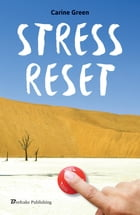 Stress reset: based on a true story by Carine Green